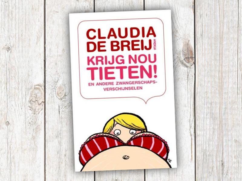 Krijg nou tieten (Claudia de Breij)